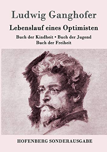 Lebenslauf eines Optimisten: Buch der Kindheit / Buch der Jugend / Buch der Freiheit