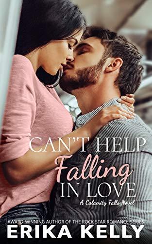 Can't Help Falling In Love (A Calamity Falls Novel Book 5)