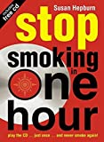 Stop Smoking in One Hour: Play the CD… just once… and never smoke again! (Listen Just Once to the CD and Youll Never Smoke Again!)