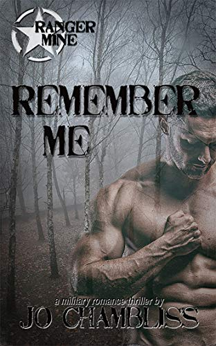 Remember Me: A Military Romance Thriller (Ranger Mine Book 1) by [Jo Chambliss]