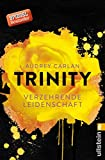 Trinity - Verzehrende Leidenschaft (Die Trinity-Serie 1) (German Edition)