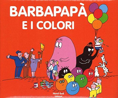 Barbapapà e i colori. Ediz. a colori