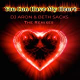 You Can Have My Heart - The Remixes
