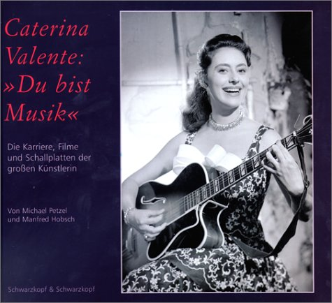 Caterina Valente: 'Du bist Musik'.