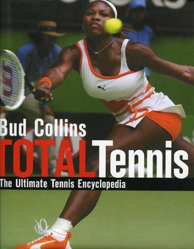 Total Tennis, Revised: The Ultimate Tennis Encyclopedia by Bud Collins (2003-06-26)