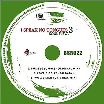 I Speak No Tongues (Pt. 3)
