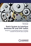 Patch System to Interface between HF and VHF radios: Designing a Crosspatch/Patch System to Interface between HF and VHF radios using RSSI