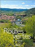 L'atlas des routes vertes de France - 100 itinéraires touristiques à travers toutes les régions