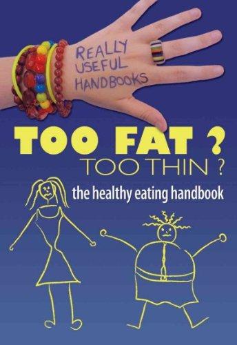 [(Too Fat? Too Thin? the Healthy Eating Handbook )] [Author: Anita Naik] [Jan-2009]