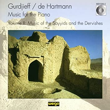 Gurdjieff & De Hartmann: Music for the Piano, Vol. II - Music of the Sayyids and the Dervishes
