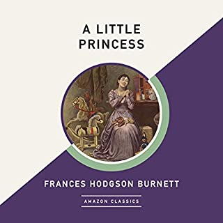 A Little Princess (AmazonClassics Edition)                   By:                                                                                                                                 Frances Hodgson Burnett                               Narrated by:                                                                                                                                 Justine Eyre                      Length: 6 hrs and 59 mins     1 rating     Overall 4.0