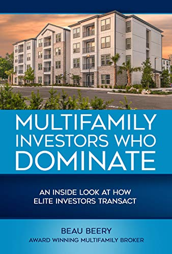 """Real Estate Investing Books! - """"Multifamily Investors Who Dominate: An Inside Look At How Elite Investors Transact"""""""
