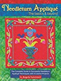 Needleturn Applique: The Basics & Beyond: The Complete Guide to Successful Needleturn Applique Techniques with 9 Colorful Projects (Landauer) Step-by-Step Instructions & Full-Size Patterns Included