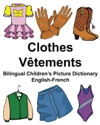 English-French Clothes/Vêtements Bilingual Children's Picture Dictionary Dictionnaire bilingue illustré pour enfants PDF Books