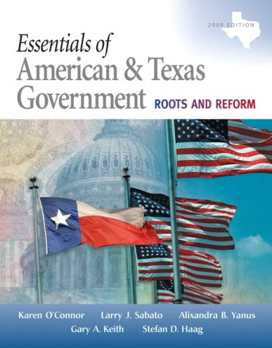 Essentials of American & Texas Government 2009: Roots and Reform