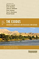 Five Views on the Exodus: Historicity, Chronology, and Theological Implications (Counterpoints: Bible and Theology)