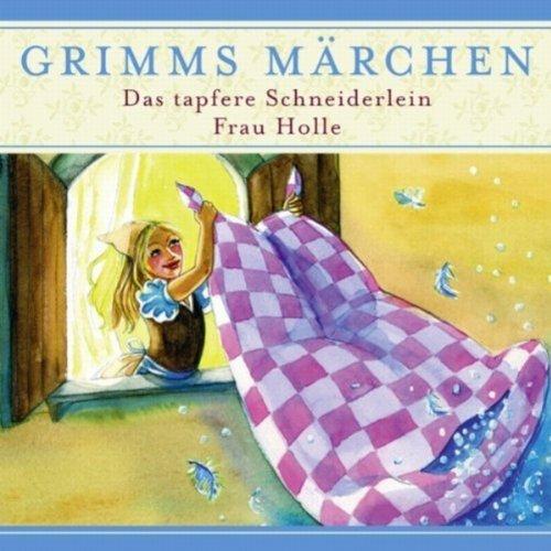 Das tapfere Schneiderlein / Frau Holle (Grimms Märchen) Titelbild