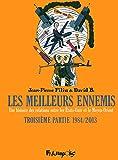 Les meilleurs ennemis (Tome 3-Troisième partie:1984-2013) Une histoire des relations entre les États-Unis et le Moyen-Orient