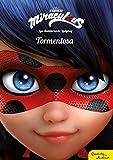 Prodigiosa. Las aventuras de Ladybug. Tormentosa: Narrativa 1 (Miraculous)