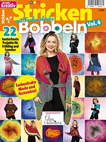 Simply Kreativ - Stricken mit Farbverlaufsbobbeln - Vol. 4: 22 kunterbunte Projekte für Frühling und Sommer
