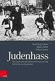 Judenhass: Die Geschichte des Antisemitismus von der Antike bis zur Gegenwart