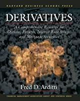 Derivatives: A Comprehensive Resource for Options, Futures, Interest Rate Swaps, and Mortgage Securities (Financial Management Association Survey and Synthesis Series)