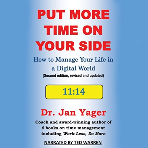 Put More Time on Your Side: How to Manage Your Life in a Digital World (Second Edition, Revised and Updated) audiobook cover art