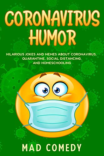 Compare Textbook Prices for Coronavirus Humor: Hilarious Jokes and Memes about Coronavirus, Quarantine, Social Distancing, and Homeschooling to Brighten Your Quarantine  ISBN 9781087855592 by Comedy, Mad