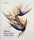 The Shirley Sherwood Collection: Modern Masterpieces of Botanical Art