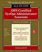 AWS Certified SysOps Administrator Associate: Exam Guide: (Exam Soa-c01) (All-in-one)