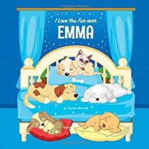 I Love You Fur-ever, Emma: Personalized Book and Bedtime Story with Dog Poems and Love Poems for Kids (Bedtime Stories for Kids, Personalized Books for Kids, Dog Poems, Love Poems)