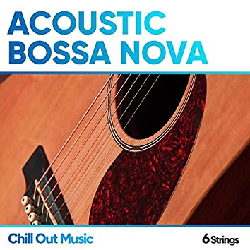 Acoustic Bossa Nova Chill Out Music