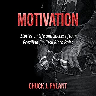 Motivation: Stories on Life and Success from Brazilian Jiu-Jitsu Black Belts cover art