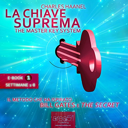 La Chiave Suprema 1 [The Master Key System, Volume 1] audiobook cover art