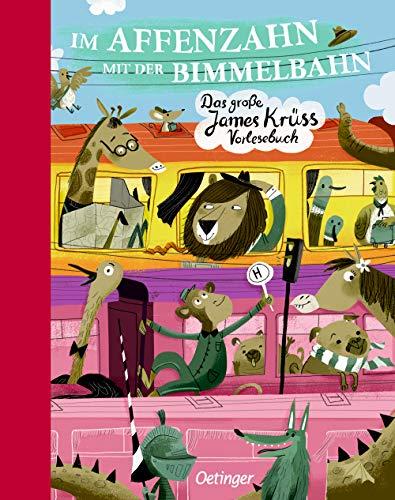 Im Affenzahn mit der Bimmelbahn: Das große James-Krüss-Vorlesebuch: Das grosse James-Krüss-Vorlesebuch