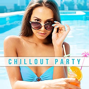 Chillout Party – Amazing Chillout Music, Ambient Chill, Party Background Music