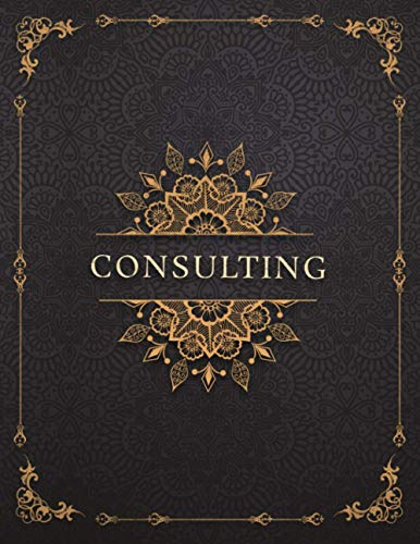 CONSULTING Job Title Luxury Design Cover Lined Notebook Journal: Mom, Work List, To-Do List, 8.5 x 11 inch, Event, Management, A4, 21.59 x 27.94 cm, Goals, 120 Pages