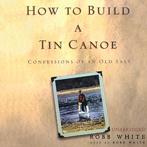 How to Build a Tin Canoe audiobook cover art