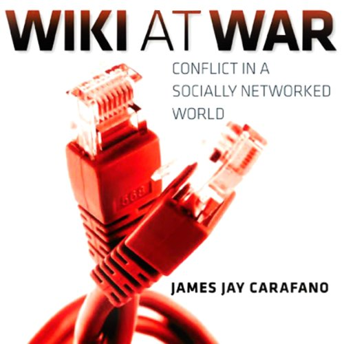 Wiki at War: Conflict in a Socially Networked World audiobook cover art