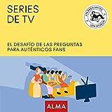 Series de TV. El desafío de las preguntas para auténticos fans: 25 (Cuadrados de diversión)