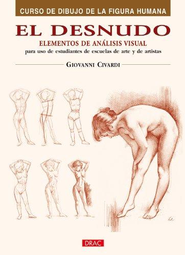 El Desnudo. Elementos de Análisis Visual (Curso De Dibujo De La Figura Humana / Human Figure Drawing Course)