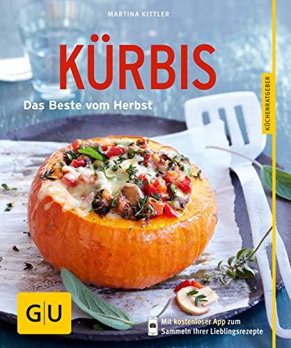 Kürbis: Das beste vom Herbst (GU KüchenRatgeber)