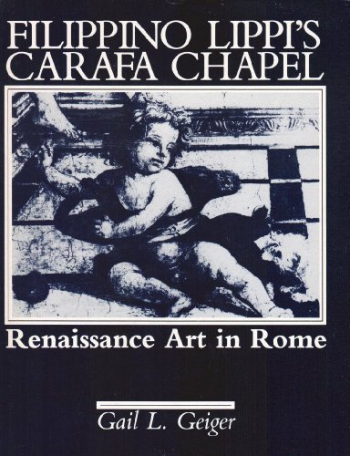 Filippino Lippi's Carafa Chapel: Renaissance Art in Rome (Sixteenth-century Essays & Studies, Band...