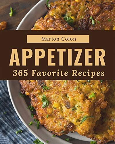 365 Favorite Appetizer Recipes: A Timeless Appetizer Cookbook (English Edition)