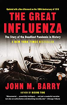 Paperback The Great Influenza : The Story of the Deadliest Pandemic in History Book