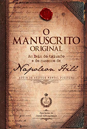 O manuscrito original: As leis do triunfo e do sucesso de Napoleon Hill