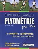 Echauffement, Gainage et Plyometrie pour Tous-de l'Entretien a la Performance - 200 Exercices Illust - AMPHORA - 08/09/2008