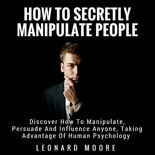 Manipulation: How to Secretly Manipulate People audiobook cover art
