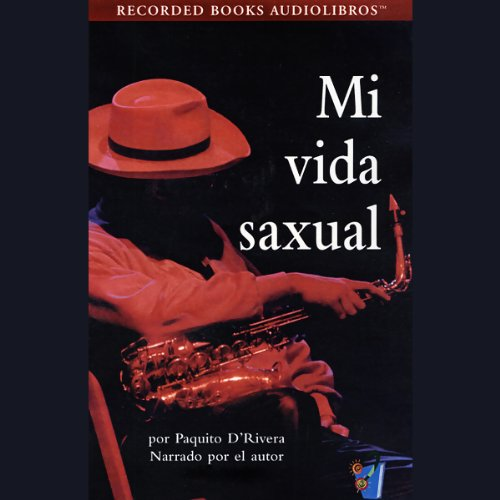 Mi Vida Saxual [My Sax Life] (Texto Completo) audiobook cover art
