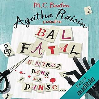 Bal fatal     Agatha Raisin enquête 15              De :                                                                                                                                 M. C. Beaton                               Lu par :                                                                                                                                 Françoise Carrière                      Durée : 6 h et 7 min     31 notations     Global 4,7
